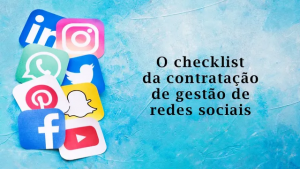 O checklist da contratação de gestão de redes sociais
